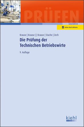 Die Prüfung der Technischen Betriebswirte von Krause,  Bärbel, Krause,  Günter, Krause,  Katharina, Stache,  Ines, Zech,  Alrik