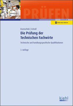 Die Prüfung der Technischen Fachwirte von Eisenschink,  Christian, Schroll,  Stefan