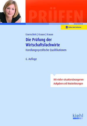 Die Prüfung der Wirtschaftsfachwirte von Eisenschink,  Christian, Krause,  Bärbel, Krause,  Günter