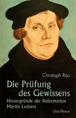 Die Prüfung des Gewissens von Rau,  Christoph