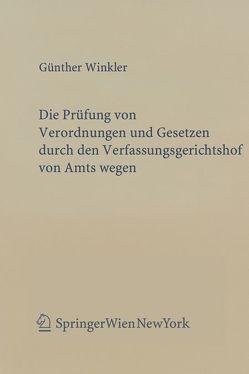 Die Prüfung von Verordnungen und Gesetzen durch den Verfassungsgerichtshof von Amts wegen von Winkler,  Günther