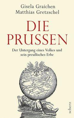 Die Prussen von Graichen,  Gisela, Gretzschel,  Matthias