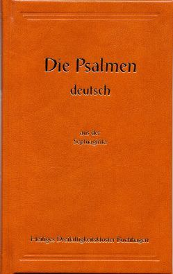 Die Psalmen deutsch aus der Septuaginta von Archimandrit Johannes, König David