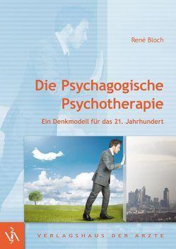 Die Psychagogische Psychotherapie von Bloch,  René