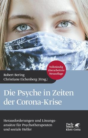 Die Psyche in Zeiten der Corona-Krise von Bering,  Robert, Eichenberg,  Christiane