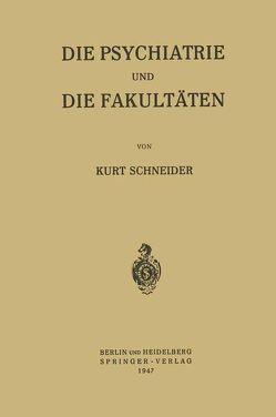 Die Psychiatrie und die Fakultäten von Schneider,  Kurt