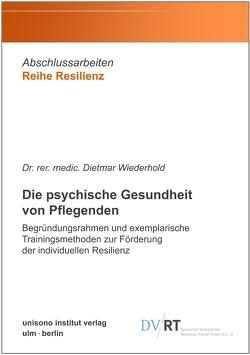 Die psychische Gesundheit von Pflegenden von Dr. rer. medic. Wiederhold,  Dietmar