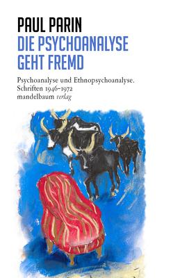 Die Psychoanalyse geht fremd von Parin,  Paul, Reichmayr,  Johannes