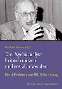 Die Psychoanalyse kritisch nützen und sozial anwenden von Kuschey,  Bernhard