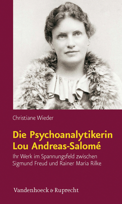 Die Psychoanalytikerin Lou Andreas-Salomé von Emrich,  Hinderk M., Wieder,  Christiane