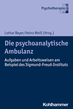 Die psychoanalytische Ambulanz von Bayer,  Lothar, Butzer,  Ralph J., Docter,  Anna Lea, Messmann,  Carla Sophie, Pütz,  Bernd, Scheifele,  Sigrid, Schoppman,  Felix, Starck,  Annabelle, Weiß,  Heinz