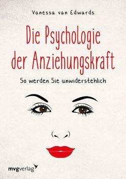 Die Psychologie der Anziehungskraft von Van Edwards,  Vanessa