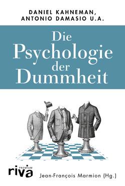 Die Psychologie der Dummheit von Marmion,  Jean-François