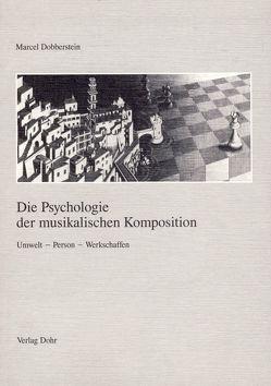 Die Psychologie der musikalischen Komposition von Dobberstein,  Marcel