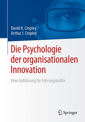 Die Psychologie der organisationalen Innovation von Cropley,  Arthur J, Cropley,  David H.