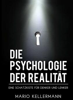 Die Psychologie der Realität von Kellermann,  Mario