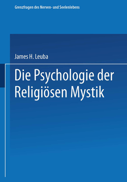 Die Psychologie der religiösen Mystik von Leuba,  James H., Pfohl,  Erica
