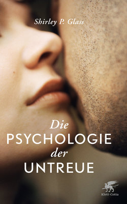 Die Psychologie der Untreue von Glass,  Shirley, Nagel,  Susanne