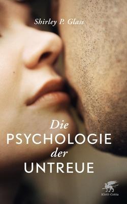 Die Psychologie der Untreue von Glass,  Shirley, Nagel,  Susanne