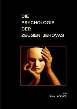 Die Psychologie der Zeugen Jehovas von Lackner,  Silvia
