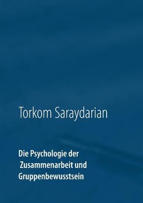 Die Psychologie der Zusammenarbeit und Gruppenbewusstsein von Saraydarian,  Torkom