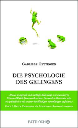 Die Psychologie des Gelingens von Oettingen,  Gabriele, Strerath-Bolz,  Ulrike