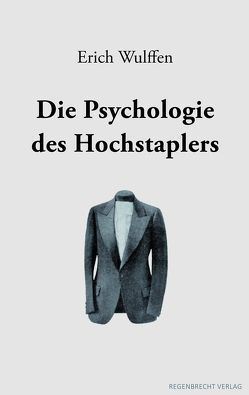 Die Psychologie des Hochstaplers von Wulffen,  Erich