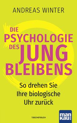 Die Psychologie des Jungbleibens von Winter,  Andreas