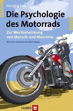Die Psychologie des Motorrads von Znoj,  Hansjörg