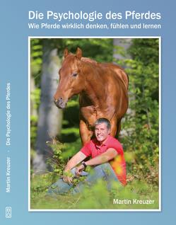 Die Psychologie des Pferdes von Kreuzer,  Martin