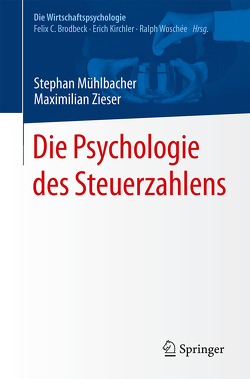 Die Psychologie des Steuerzahlens von Mühlbacher,  Stephan, Zieser,  Maximilian