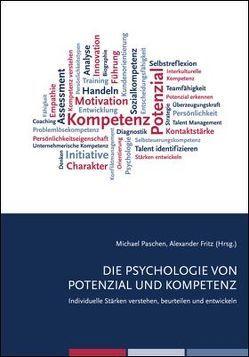 Die Psychologie von Potenzial und Kompetenz von Fritz,  Alexander, Paschen,  Michael