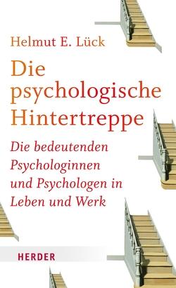 Die psychologische Hintertreppe von Lück,  Helmut E.