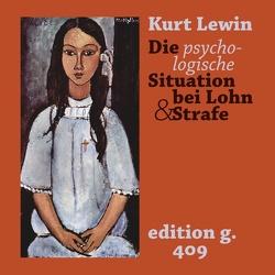 Die psychologische Situation bei Lohn und Strafe von Blankertz,  Stefan, Lewin,  Kurt