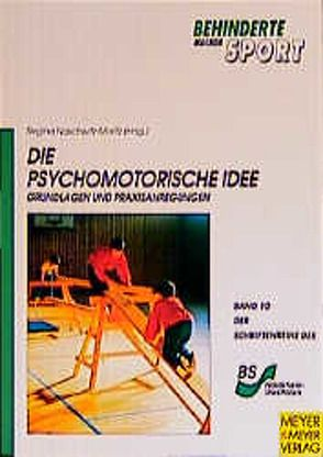 Die psychomotorische Idee von Naschwitz-Moritz,  Regina, Scheid,  Volker