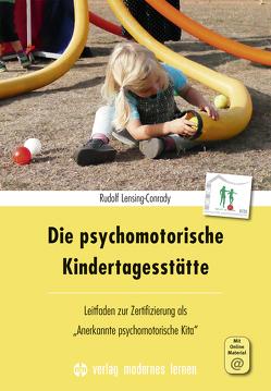 Die psychomotorische Kindertagesstätte von Lensing-Conrady,  Rudolf