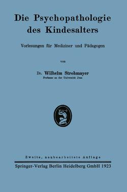 Die Psychopathologie des Kindesalters von Strohmayer,  Wilhelm