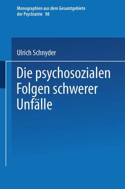 Die psychosozialen Folgen schwerer Unfälle von Schnyder,  Ulrich