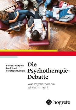 Die Psychotherapie-Debatte von Wampold,  Bruce E.