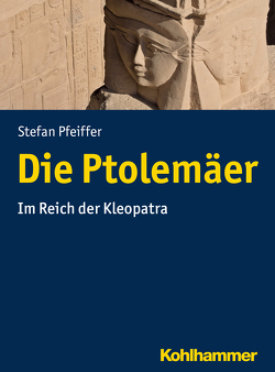 Die Ptolemäer von Pfeiffer,  Stefan