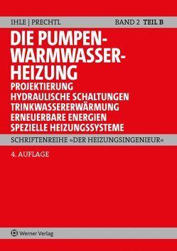 Die Pumpenwarmwasserheizung Band 2 B von Ihle,  Claus, Prechtl,  Franz