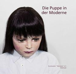 Die Puppe in der Moderne von Allen,  Jennifer, Beaucamp,  Eduard, Müller-Wenzel,  Christin, Rataiczyk,  Matthias, Rebehn,  Lars, Sagmeister,  Rudolf