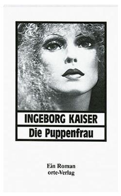 Die Puppenfrau von Kaiser,  Ingeborg, Stocker,  Brigitte