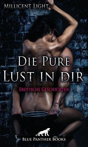 Die Pure Lust in dir   10 Erotische Geschichten von Light,  Millicent