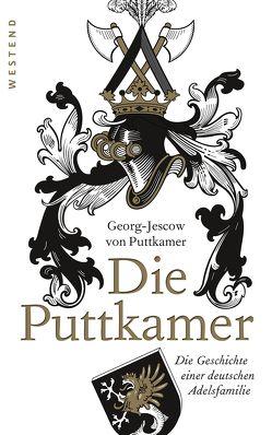 Die Puttkamer von von Puttkamer,  Georg-Jescow