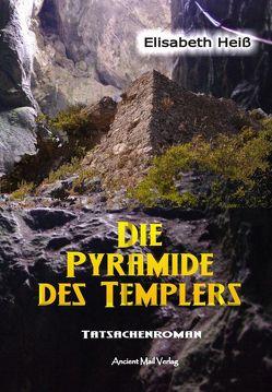 Die Pyramide des Templers von Heiss,  Elisabeth
