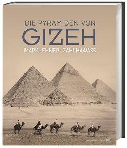 Die Pyramiden von Gizeh von Fischer,  Martina, Hartz,  Cornelius, Hawass,  Zahi, Heckendorf,  Renate, Lehner,  Mark