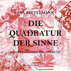 Die Quadratur der Sinne von Kittelmann,  Eva, Lauth,  Helga