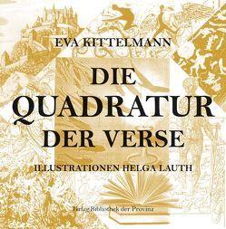 Die Quadratur der Verse von Kittelmann,  Eva, Lauth,  Helga