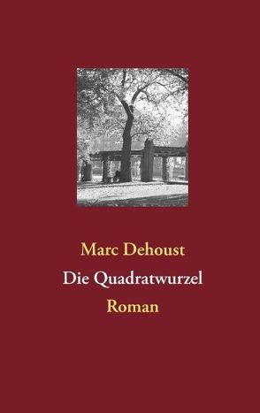 Die Quadratwurzel von Dehoust,  Marc